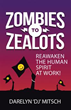 'Zombies to Zealots' Brings Professionals Back to Life