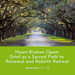 Heart-Broken Open: Grief and Loss Retreat