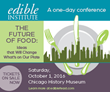 Edible Institute Presents: The Future of Food - Ideas that are Changing What's on our Plate
