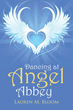 Touched by an Angel: When Heaven and Earth Intertwine