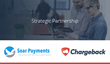 Chargeback Selected by Soar Payments as Strategic Partner