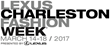 Lexus Charleston Fashion Week® 2017 will be held March 14-March 18, 2017 under the tents in Marion Square.