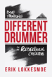 Different Drummer, Released on August 23: How to Think Outside the Box to Achieve a Different Kind of Creative