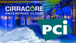 Cirracore Cloud Achieves Compliance with New Payment Card Industry Data Security Standard