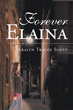 "Aralyn Tracey Scott's New Book ""Forever Elaina"" is a Breathtaking, Coming-of-Age Story That Delves into a World of Darkness and Intrigue"