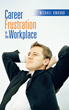 Confronting Frustration in the Workplace