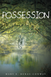 "Mary E. Buras-Conway's New Book ""Possession"" Is the Enthralling Tale of Love, Betrayal, and the Strength It Takes to Overcome"