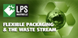 Flexible Packaging & the Waste Stream