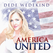 "Singer-Songwriter Dede Wedekind Says Let's Make America Great Again with New Single ""America United"""