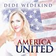 "Singer-Songwriter Dede Wedekind Says Let's Make America Great Again with New Single ""America United"""