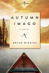 Bryan Wiggins' AUTUMN IMAGO, a Powerful Story of Faith, Hope, and Family, to be Released in September 2016