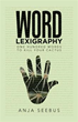 'Word Lexigraphy' Helps Readers Find Hidden Meanings of Words