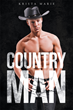 "Author Krista Marie's New Book ""Country Man"" is a Thrilling Prose With Dangerous Twists as a New Couple are Stalked by a Jealous Girl"