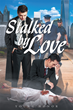 "Young Honor's New Book ""Stalked by Love"" is a Police Drama in which a Seasoned Member of the NYPD begins to Feel Weary with the Horrors of Tracking Deadly Criminals."