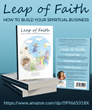 Leap of Faith: How To Build Your Spiritual Business - New Book by Author Psychic Rebel