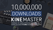 KineMaster Passes 10 Million Downloads Globally - Professional Video Editor