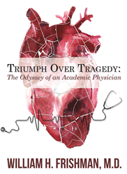 Triumph Over Tragedy: The Odyssey of an Academic Physician
