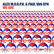 "Out Now: Alex M.O.R.P.H. & Paul van Dyk, ""We Are"" (VANDIT Records)"