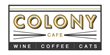 Colony Cafe Announces Opening Day