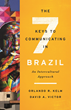 The Seven Keys to Communicating in Brazil: An Intercultural Approach by Orlando R. Kelm and David A. Victor