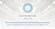 Distributed: Health Conference Draws Global Healthcare, Technology and Blockchain Leaders to Nashville