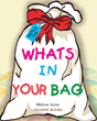 "Melrose Ayres's New Book ""What's in Your Bag"" is a Joyful and Engaging Children's Tale with a Valuable Lesson on Treating Others"