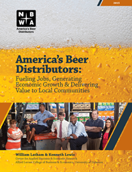 America's Beer Distributors: Fueling Jobs, Generating Economic Growth & Delivering Value to Local Communities