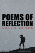 "Clara Marie Mitchell's New Book ""Poems of Reflection: Faith, Life, and Travel"" is a Beautifully Written Collection of Poems that Inspires Hope and Eternal Life"