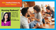 American Academy of Pediatrics and HealthyChildren.org Offer First-ever Webinar for Parents