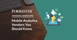 Independent Research Firm Names TUNE Among Mobile Analytics Vendors You Should Know in New Report