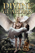 "Author Sandy Olson's new book ""Divine Guardian"" is a beautiful story about immortal love, self-sacrifice, and the angels and demons that provide mysterious possibilities."