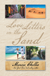 """Author Marcia Chellis's new book """"Love Letters in the Sand"""" is a compelling novel that portrays a woman's personal odyssey to self-fulfillment."""
