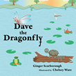 "Author Ginger Scarborough's Newly Released ""Dave the Dragonfly"" is a Delightful Children's Book Following a Dragonfly and a Turtle on the Adventure of a Lifetime"