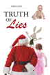 "Author Gregory Lattin's newly released ""Truth Of Lies"" is an engrossing true to life story about how one man is saved from a lifetime of lies and distrust."