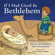 "Author Suzette Richardson Bacigalupi's Newly Released ""If I Had Lived In Bethlehem"" Is a Tender and Whimsical Tale of Jesus's Birth"