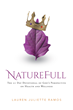 "Author Lauren Juliette Ramos's newly released ""NatureFull: The 21 Day Devotional of God's Perspective on Health and Wellness"" is a divine way to improve one's well being."