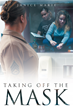 """Author Janice Marie's Newly Released """"Taking off the Mask"""" is an Uplifting Truth and Powerful Declaration for Anyone Who Struggles with Battles in Their Day to Day Life"""
