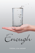 "Author Theda-Lisa Ackep's Newly Released ""Enough"" Is a Gut-Wrenching and Heart-Warming Tale of an Awkward Teenage Girl Struggling to Find Her Place"