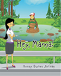 "Author Bonny Duhon Jordan's Newly Released ""Hey Mama"" is a Children's Story That Uses the Power of a Child's Imagination to Gain Perspective Into God's Glorious Plan"