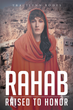 "Author Tracilynn Rodes's Newly Released ""Rahab: Raised to Honor"" is an Emotionally Charged Love Story Filled with Twists and Turns"
