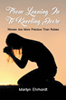 "Author Marilyn Ehrhardt's Newly Released ""From Leaning In To Kneeling Down, Women Are More Precious Than Rubies"" is an Invaluable Tool of Encouragement for Young Women"