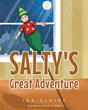 "Author Ina Claire's newly released ""Salty's Great Adventure"" is a whimsical children's tale that relays the Christmas adventure of a puppet after he is rescued by Santa."
