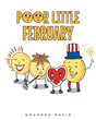 """Grandpa David's newly released """"Poor Little February"""" is a stirring and exciting tale to encourage young children to love themselves the way they are."""