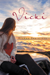 "Author Dianne Partridge's Newly Released ""Vicki"" Is a True-Life Account of One Family's Nightmare Dealing with the Disappearance of Their Daughter, Vicki."