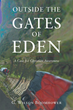 "Author G. Wilson Boomhower's Newly Released ""Outside the Gates of Eden: A Case for Christian Awareness"" is a Thought-Provoking Collection of Poems, Prose, and Prayers"