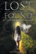 Author Michelle Damico's Newly Released Book, 'Lost and Found: My Journey to a Saved Soul,' Is an Intriguing True Account of One Family's Escape from Pain and Spiritual Attack