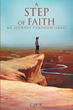 Author Cap K.'s Newly Released Book, 'A Step of Faith, My Journey Through Israel,' Is a First-Hand Account of One Man's Spiritual Travels Taking Him to Another Country