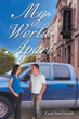 "Carol Ann Cornish's Newly Released ""My World Apart"" is a Sweet Love Story Following a Woman Through Heartbreak and Disappointment to Finally Finding the Love of Her Life"