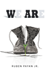 """Author Ruben Payan Jr's New Book """"We Are"""" is an Exciting Post-Apocalyptic Tale of War and Unlikely Friendships"""
