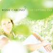 "Featured This Week On The Jazz Network Worldwide: Jazz Vocalist, Rosie Carlino with her latest CD, ""The Letting Go""."